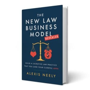 Book cover of 'New Law Business Model, Revealed' by Alexis Neely