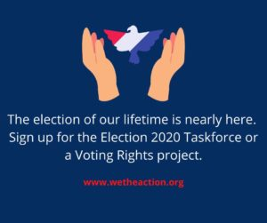 Sign up for the Election 2020 Task Force at wetheaction.org