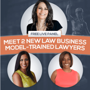 Meet two New Law Business Model Lawyers Free Live Panel