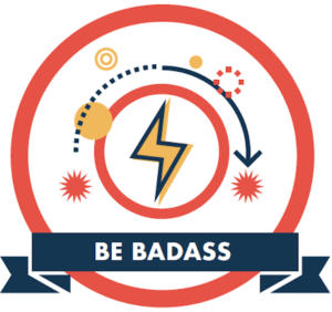 """New Law Business Model company core value logo """"Be Badass""""."""